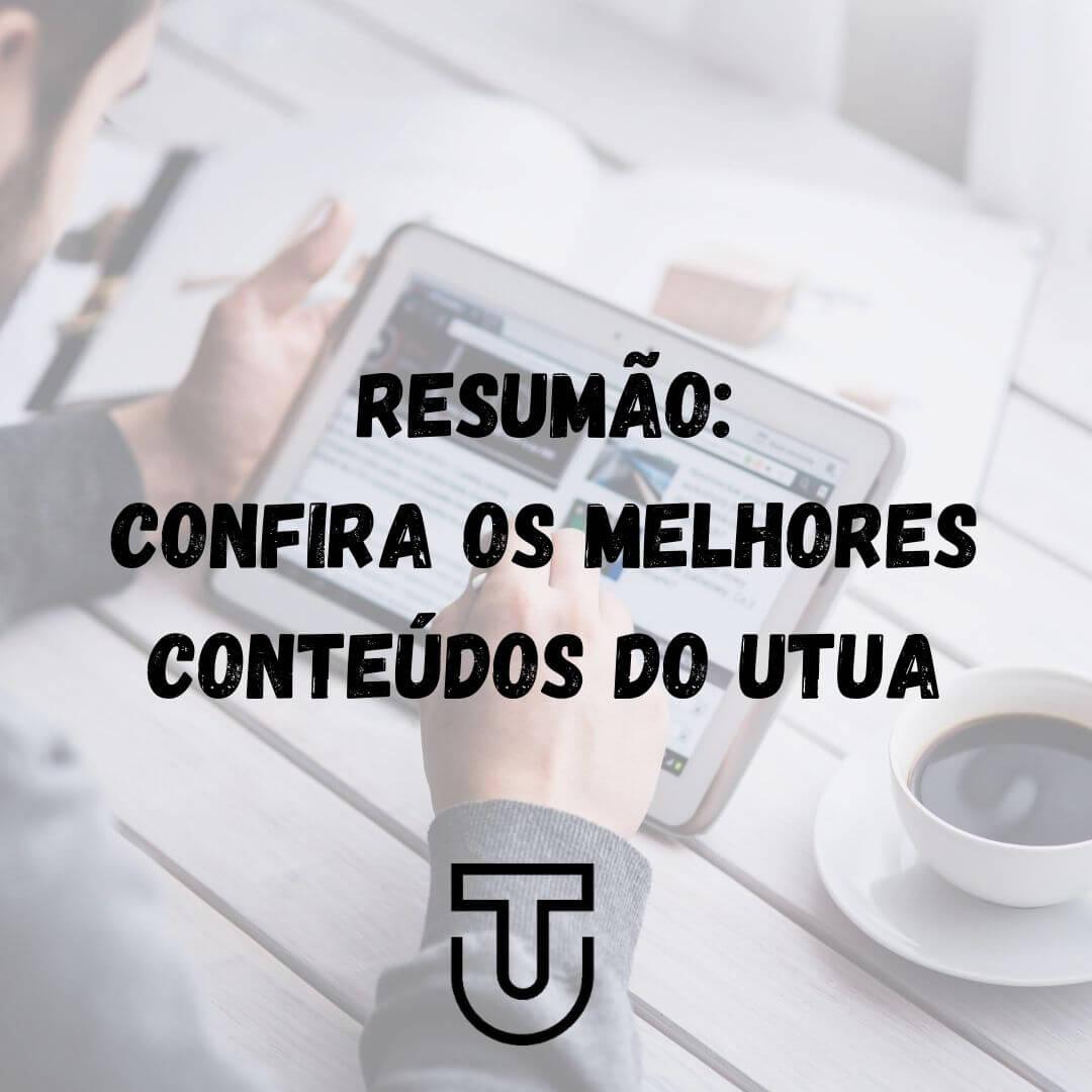 Resumão: melhores conteúdos UTUA
